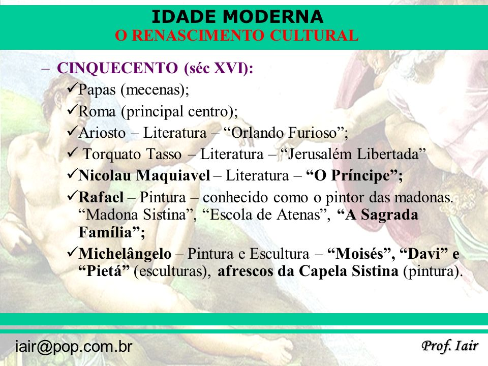 CINQUECENTO (séc XVI):