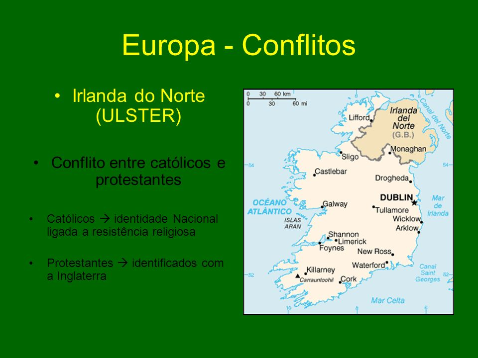 Europa - Conflitos Irlanda do Norte (ULSTER)