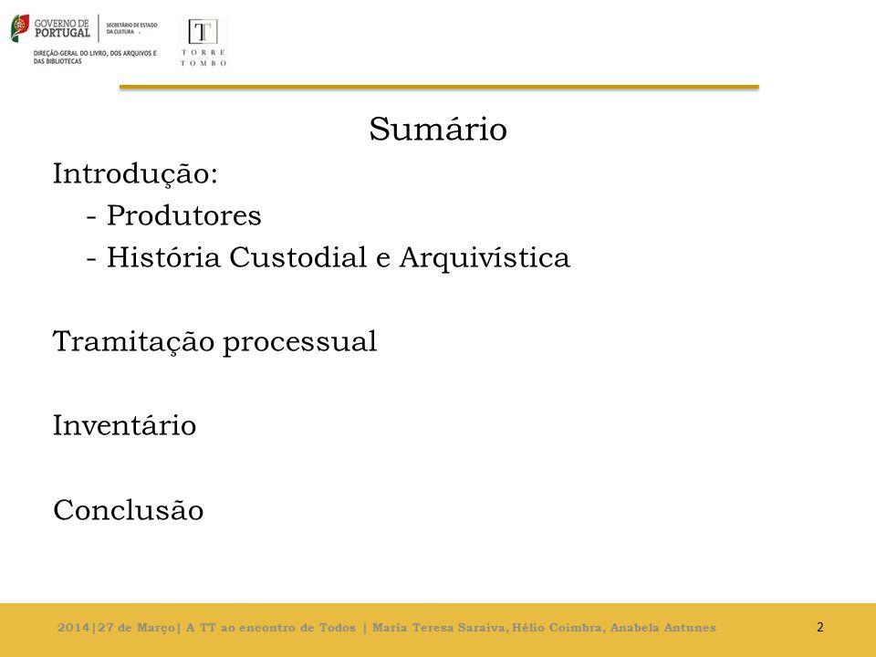 Sumário Introdução: - Produtores - História Custodial e Arquivística