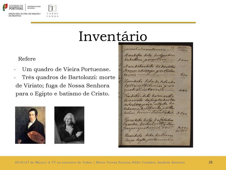 Inventário Refere Um quadro de Vieira Portuense.