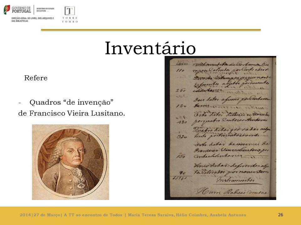 Inventário Refere Quadros de invenção de Francisco Vieira Lusitano.