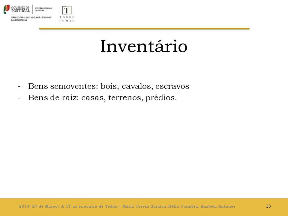 Inventário Bens semoventes: bois, cavalos, escravos