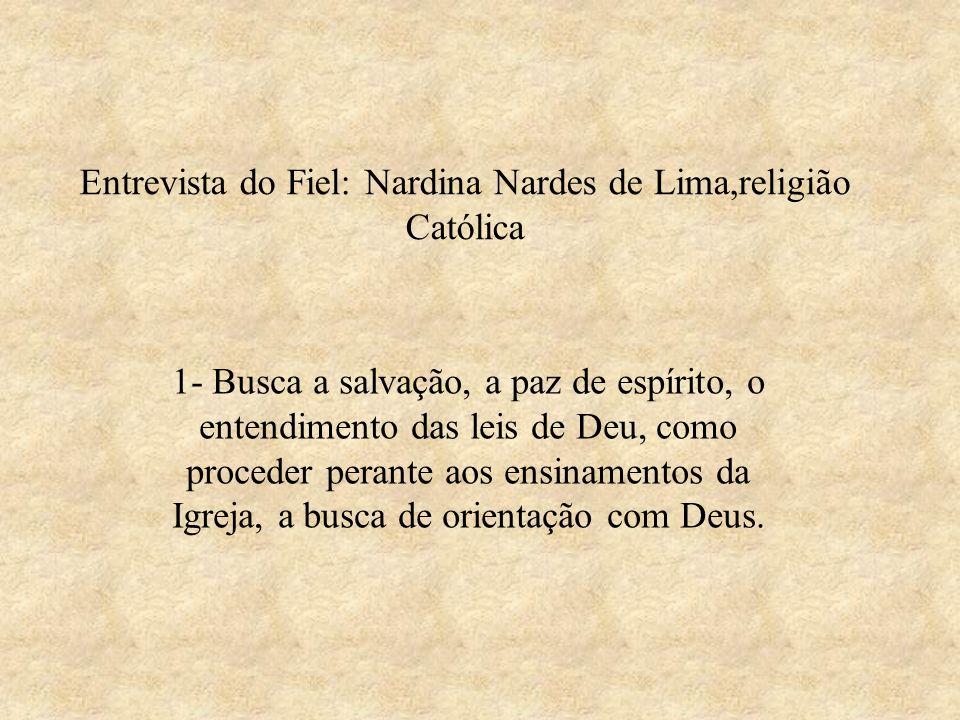 Entrevista do Fiel: Nardina Nardes de Lima,religião Católica