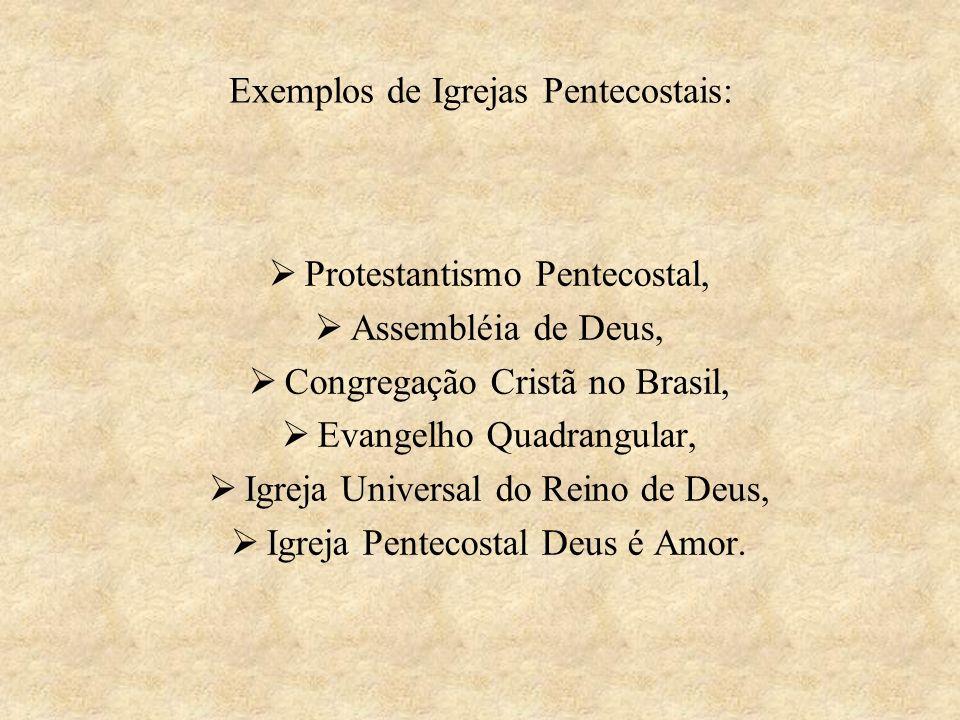 Exemplos de Igrejas Pentecostais: