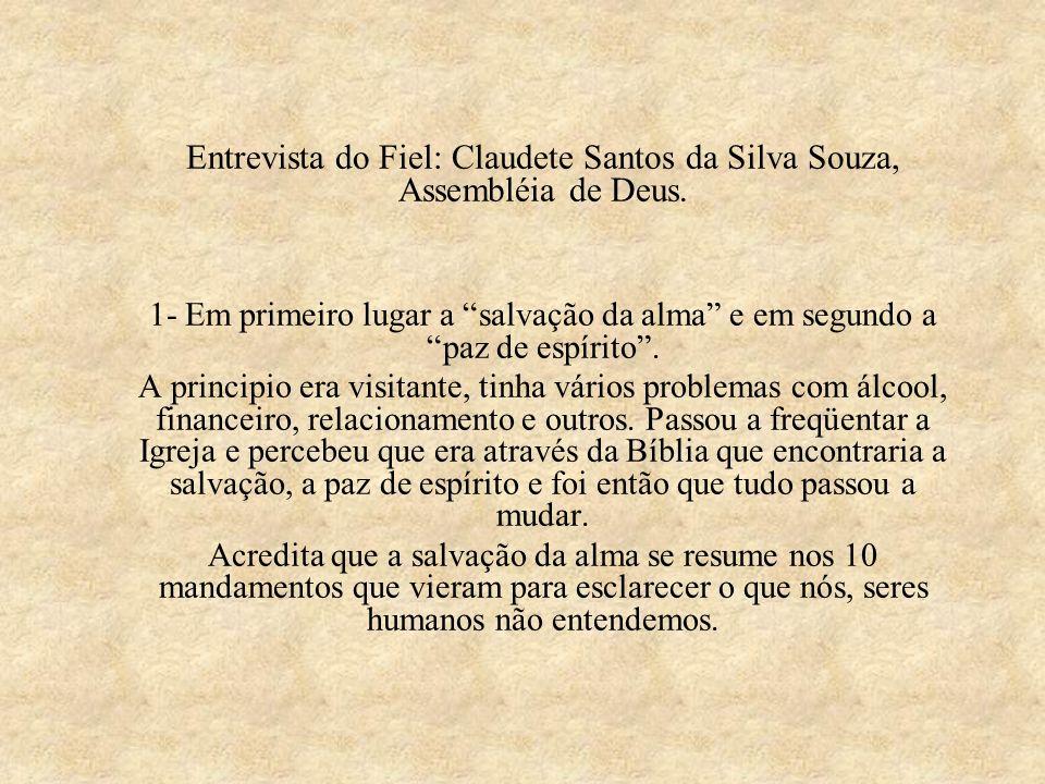 Entrevista do Fiel: Claudete Santos da Silva Souza, Assembléia de Deus.