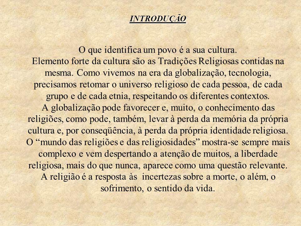 INTRODUÇÃO O que identifica um povo é a sua cultura