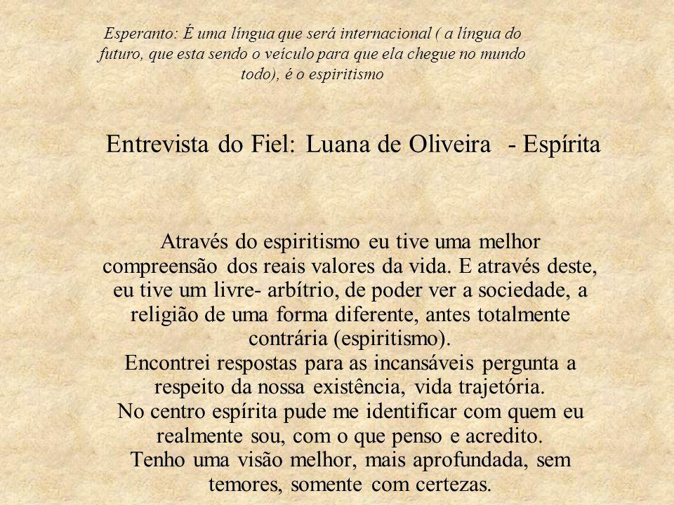 Entrevista do Fiel: Luana de Oliveira - Espírita