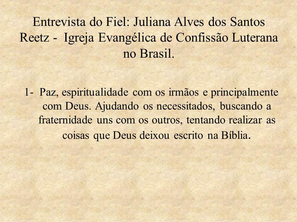 Entrevista do Fiel: Juliana Alves dos Santos Reetz - Igreja Evangélica de Confissão Luterana no Brasil.