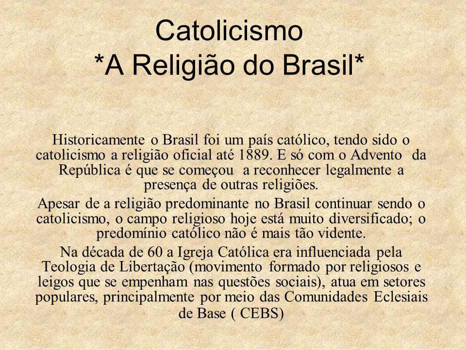Catolicismo *A Religião do Brasil*