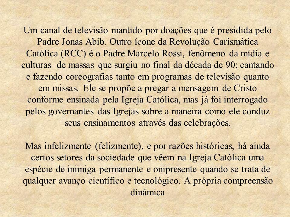Um canal de televisão mantido por doações que é presidida pelo Padre Jonas Abib.