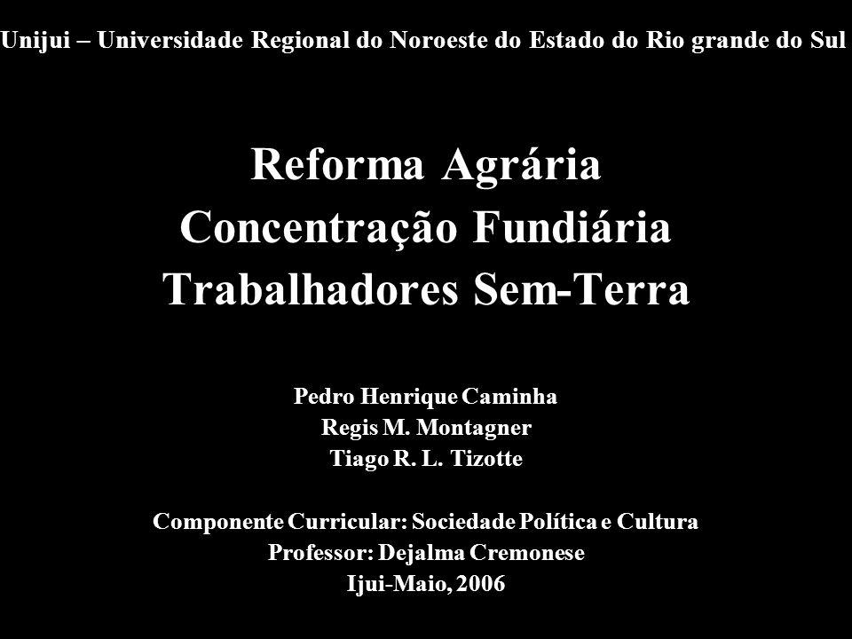 Reforma Agrária Concentração Fundiária Trabalhadores Sem-Terra