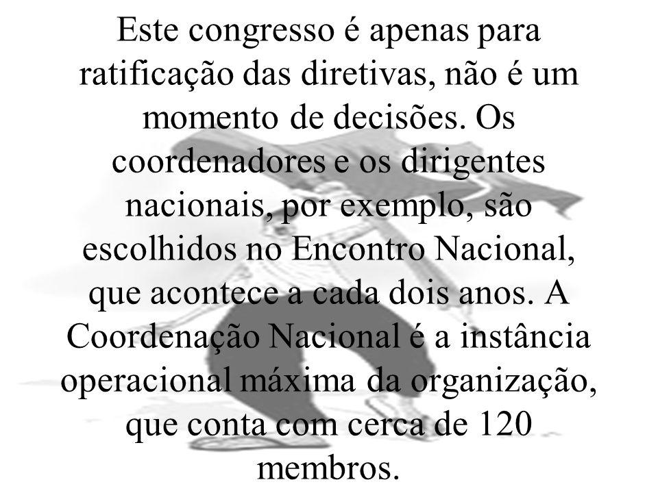 Este congresso é apenas para ratificação das diretivas, não é um momento de decisões.