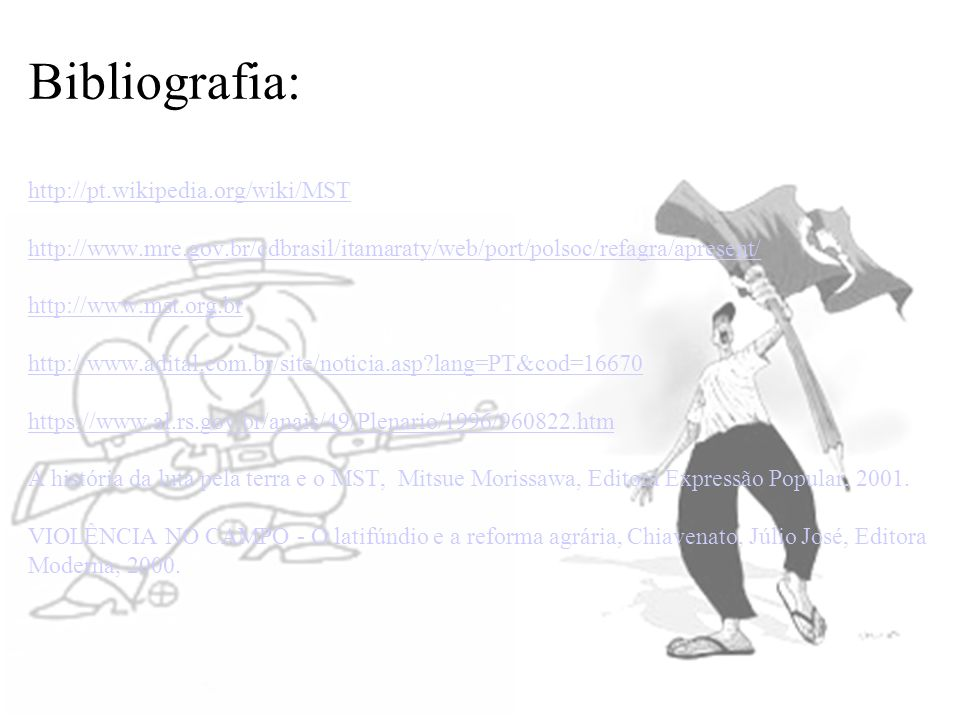 Bibliografia: http://pt. wikipedia. org/wiki/MST http://www. mre. gov