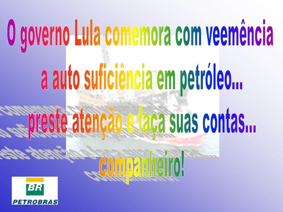 O governo Lula comemora com veemência