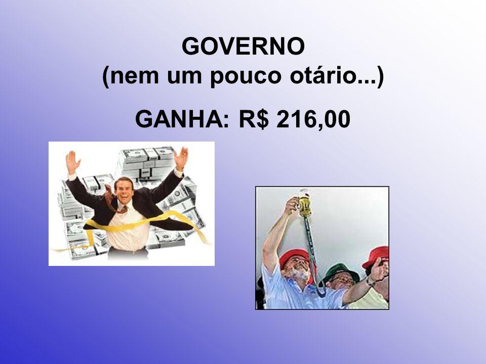 GOVERNO (nem um pouco otário...)