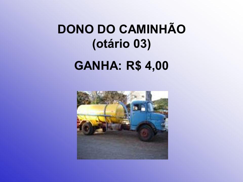 DONO DO CAMINHÃO (otário 03)