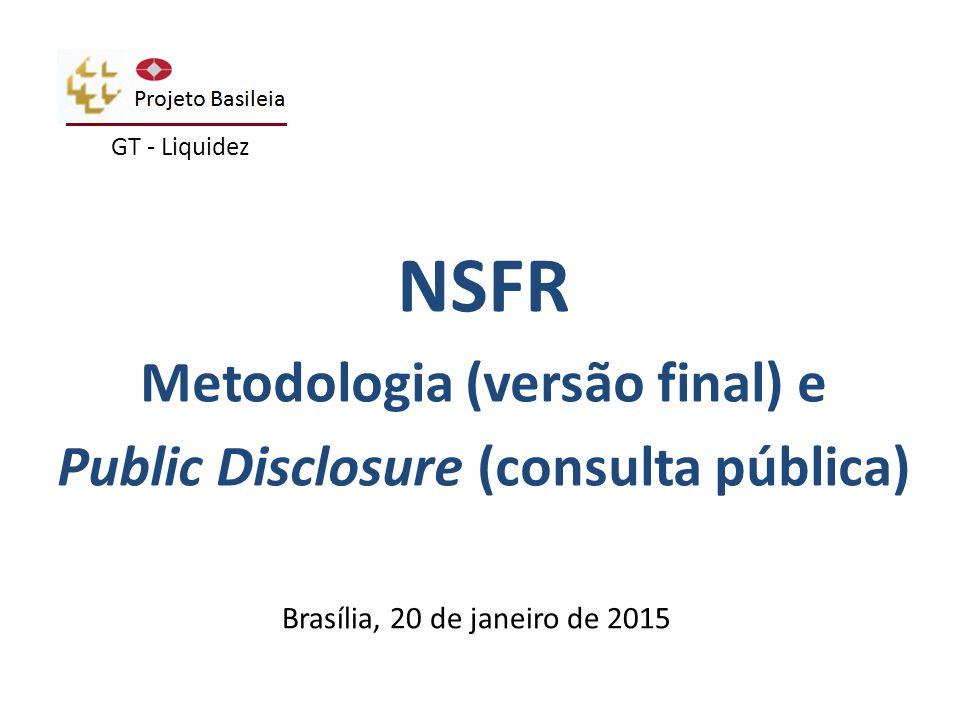 NSFR Metodologia (versão final) e Public Disclosure (consulta pública)