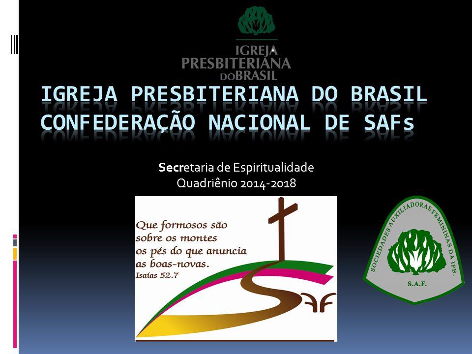 Igreja Presbiteriana do Brasil Confederação Nacional de SAFs