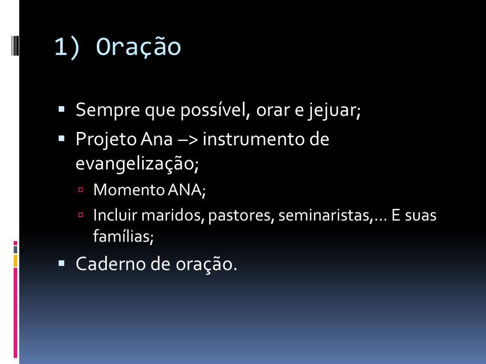 1) Oração Sempre que possível, orar e jejuar;