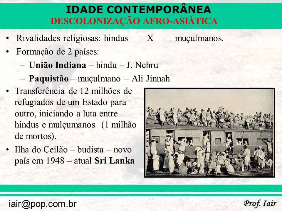 Rivalidades religiosas: hindus X muçulmanos.