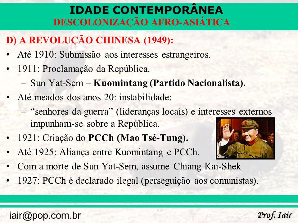D) A REVOLUÇÃO CHINESA (1949):