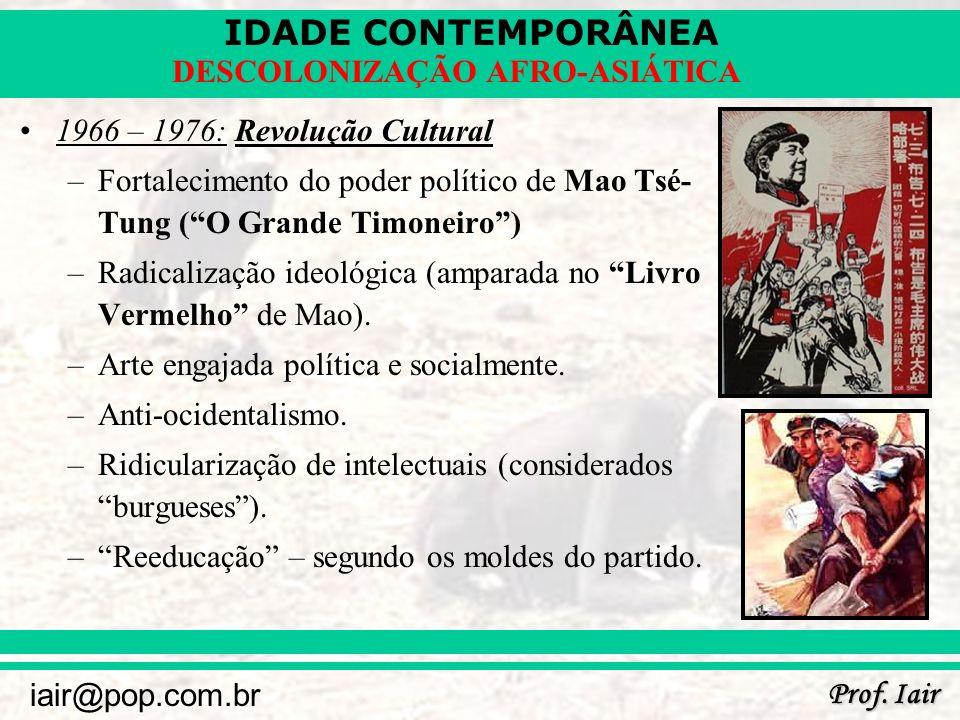 1966 – 1976: Revolução Cultural Fortalecimento do poder político de Mao Tsé-Tung ( O Grande Timoneiro )