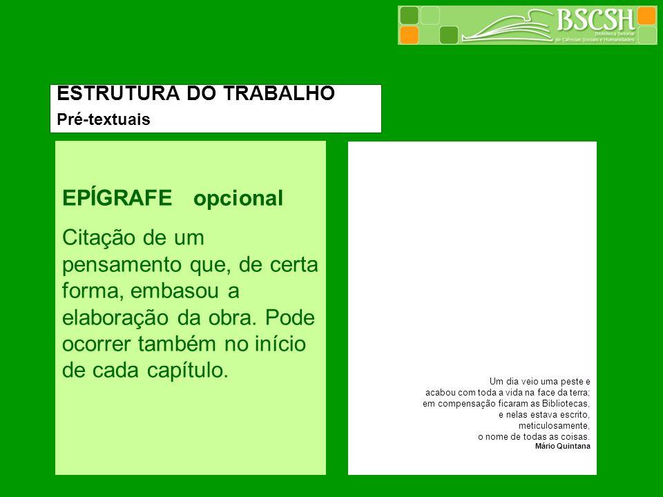 ESTRUTURA DO TRABALHO Pré-textuais. EPÍGRAFE opcional.
