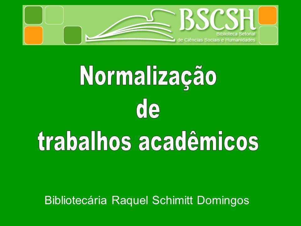 Bibliotecária Raquel Schimitt Domingos