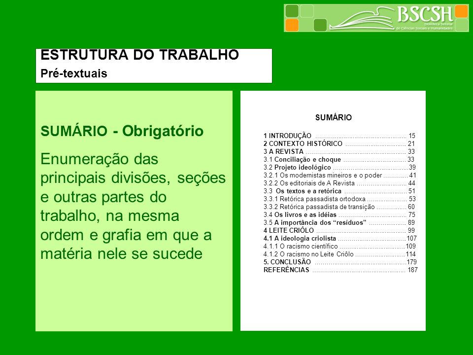 ESTRUTURA DO TRABALHO Pré-textuais. SUMÁRIO - Obrigatório.