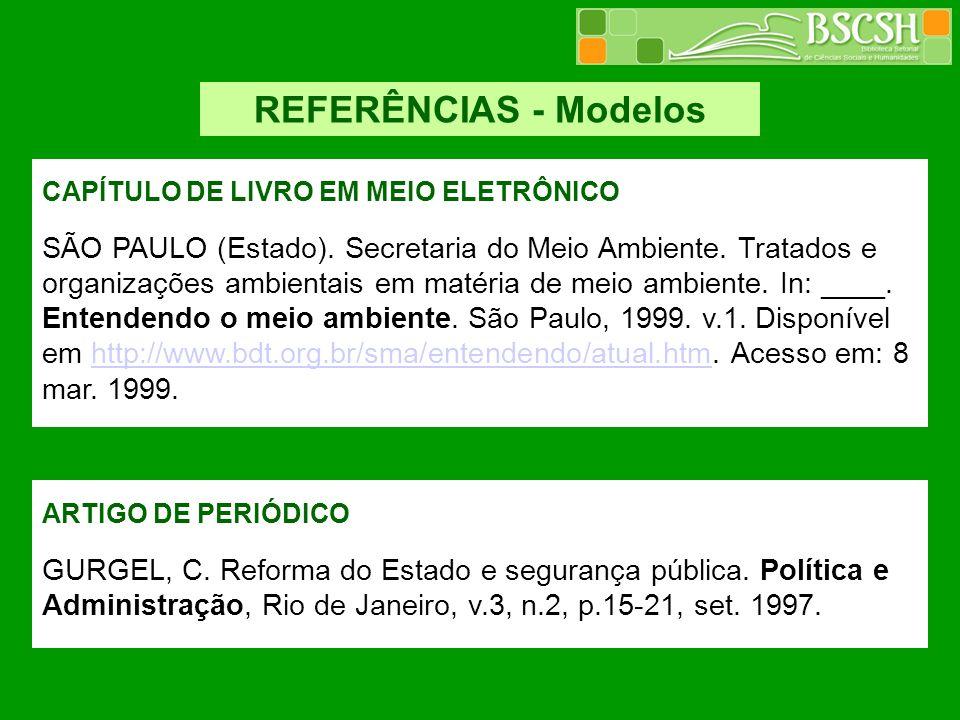 REFERÊNCIAS - Modelos CAPÍTULO DE LIVRO EM MEIO ELETRÔNICO.