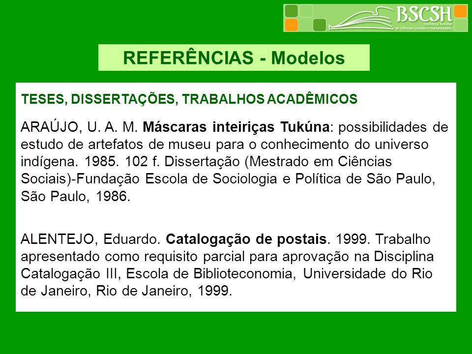 REFERÊNCIAS - Modelos TESES, DISSERTAÇÕES, TRABALHOS ACADÊMICOS.