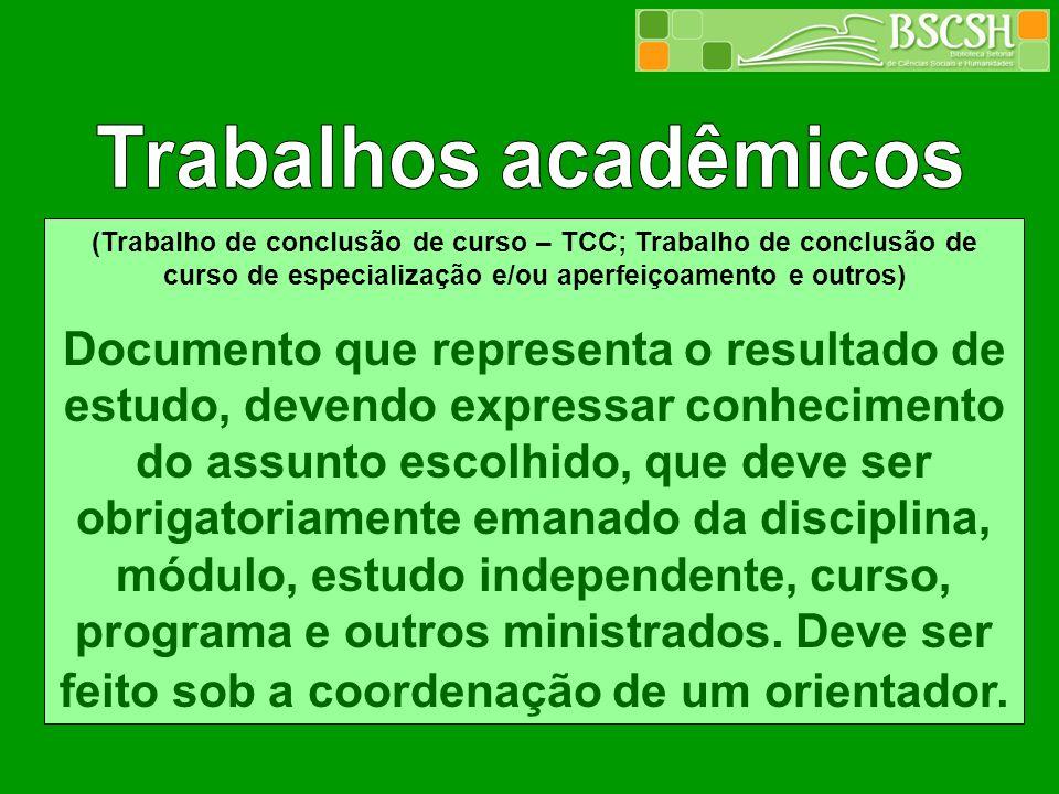 Trabalhos acadêmicos (Trabalho de conclusão de curso – TCC; Trabalho de conclusão de curso de especialização e/ou aperfeiçoamento e outros)