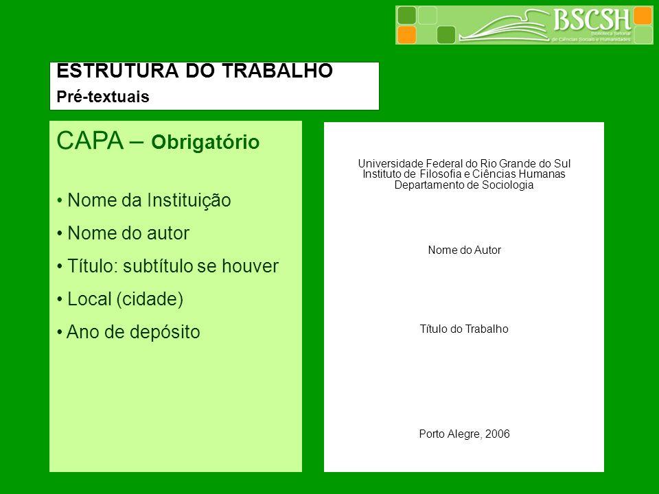 CAPA – Obrigatório ESTRUTURA DO TRABALHO Nome da Instituição