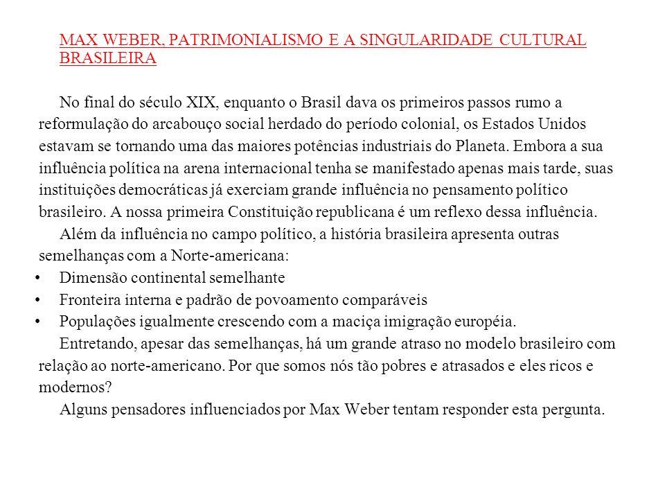 MAX WEBER, PATRIMONIALISMO E A SINGULARIDADE CULTURAL BRASILEIRA