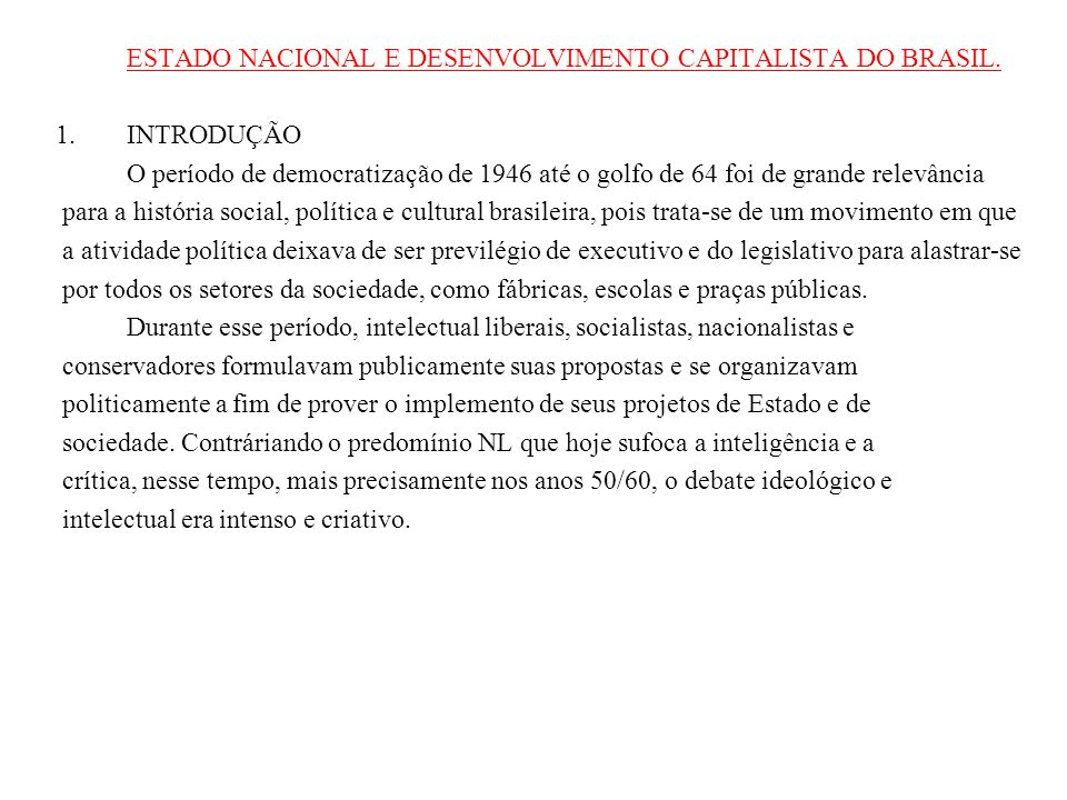 ESTADO NACIONAL E DESENVOLVIMENTO CAPITALISTA DO BRASIL.