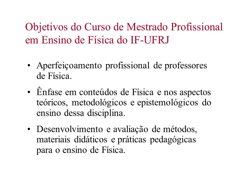 Objetivos do Curso de Mestrado Profissional em Ensino de Física do IF-UFRJ