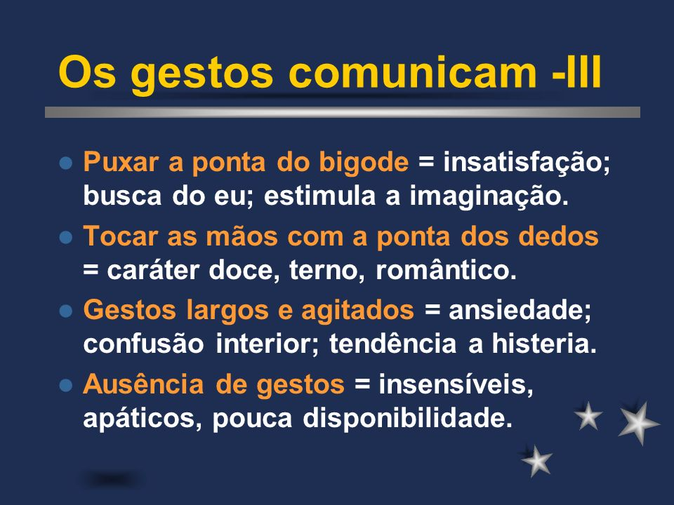 Os gestos comunicam -III