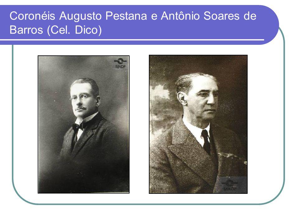 Coronéis Augusto Pestana e Antônio Soares de Barros (Cel. Dico)