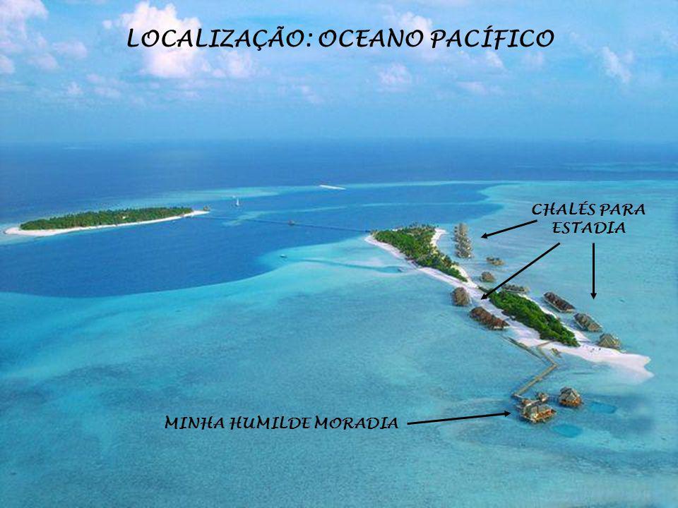 LOCALIZAÇÃO: OCEANO PACÍFICO