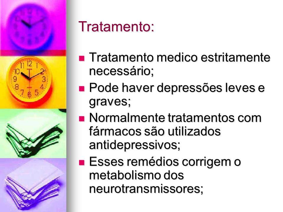 Tratamento: Tratamento medico estritamente necessário;