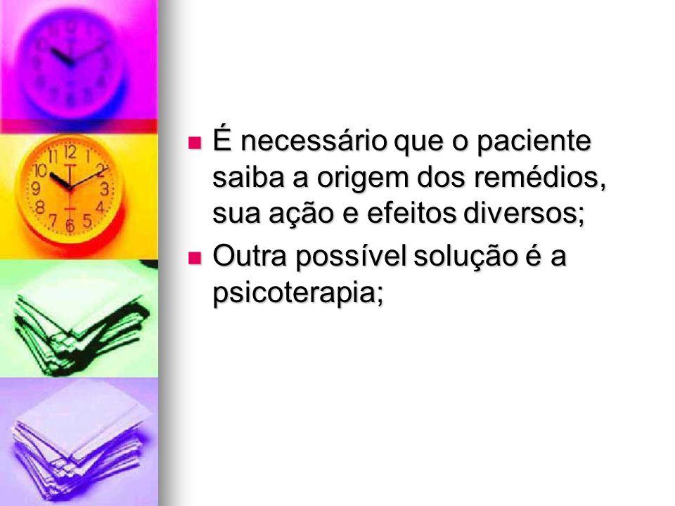 É necessário que o paciente saiba a origem dos remédios, sua ação e efeitos diversos;