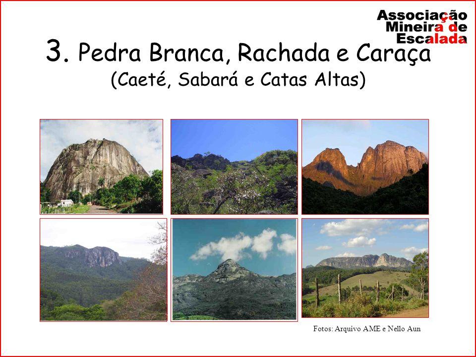 3. Pedra Branca, Rachada e Caraça (Caeté, Sabará e Catas Altas)