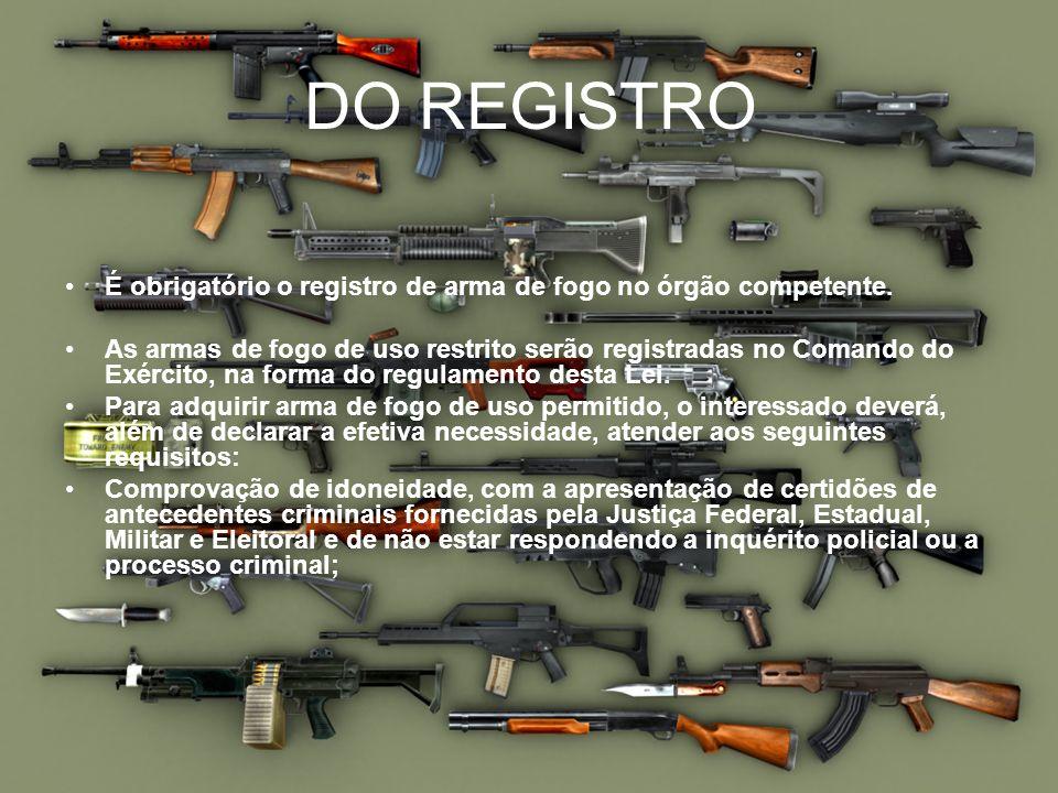 DO REGISTROÉ obrigatório o registro de arma de fogo no órgão competente.