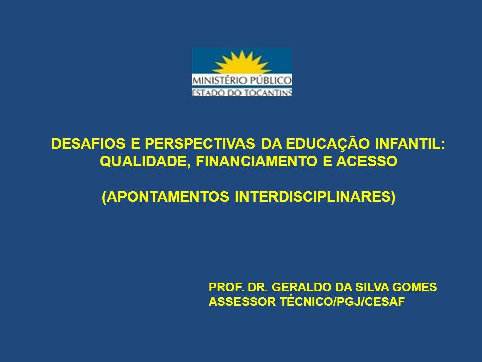 DESAFIOS E PERSPECTIVAS DA EDUCAÇÃO INFANTIL: QUALIDADE, FINANCIAMENTO E ACESSO (APONTAMENTOS INTERDISCIPLINARES)