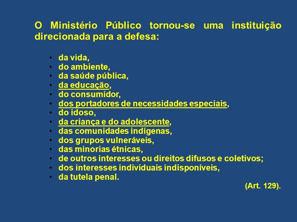 O Ministério Público tornou-se uma instituição direcionada para a defesa: