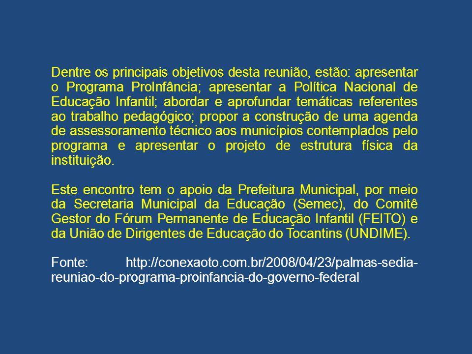 Dentre os principais objetivos desta reunião, estão: apresentar o Programa ProInfância; apresentar a Política Nacional de Educação Infantil; abordar e aprofundar temáticas referentes ao trabalho pedagógico; propor a construção de uma agenda de assessoramento técnico aos municípios contemplados pelo programa e apresentar o projeto de estrutura física da instituição.
