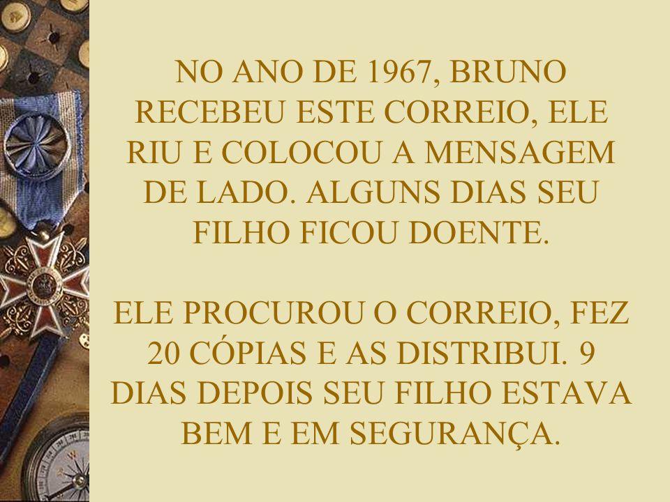NO ANO DE 1967, BRUNO RECEBEU ESTE CORREIO, ELE RIU E COLOCOU A MENSAGEM DE LADO.
