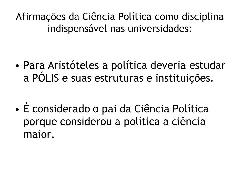 Afirmações da Ciência Política como disciplina indispensável nas universidades: