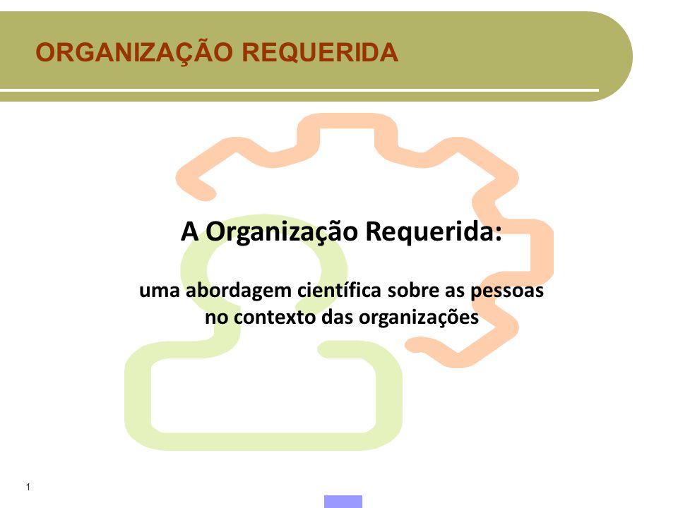 A Organização Requerida: