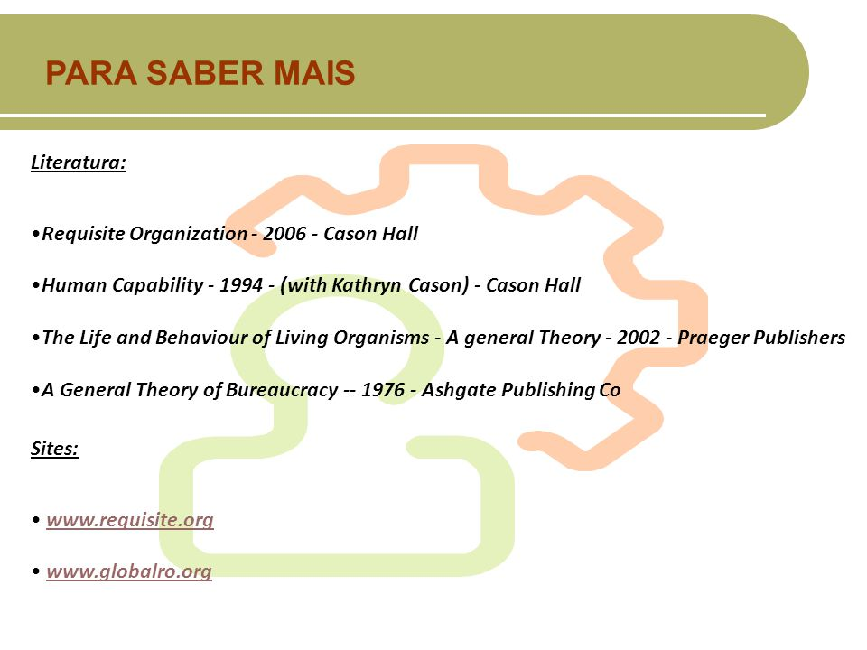 PARA SABER MAIS Literatura: Requisite Organization - 2006 - Cason Hall
